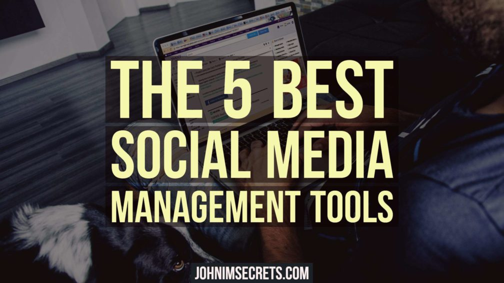 The 5 Best Social Media Management Tools