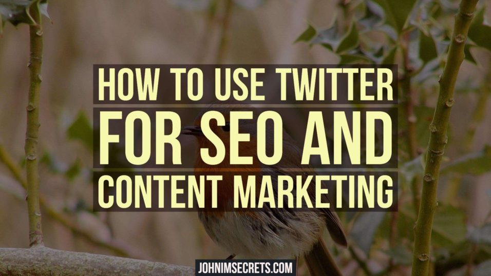 How to use Twitter for SEO and Content Marketing