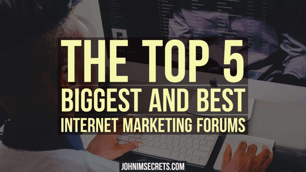 The top 5 biggest and best internet marketing forums